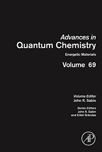 9780128003459: Energetic Materials, Volume 69 (Advances in Quantum Chemistry)