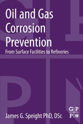 9780128003466: Oil and Gas Corrosion Prevention: From Surface Facilities to Refineries