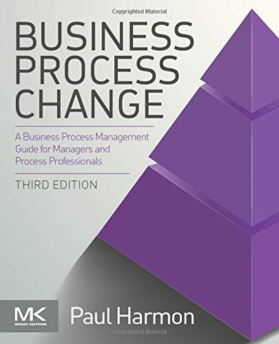9780128003879: Business Process Change (The MK/OMG Press)