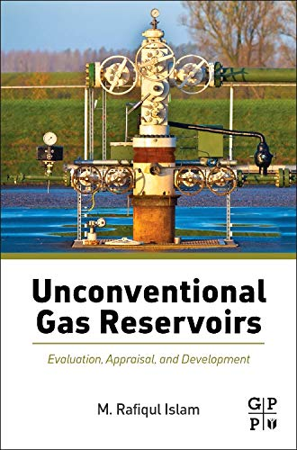 9780128003909: Unconventional Gas Reservoirs: Evaluation, Appraisal, and Development