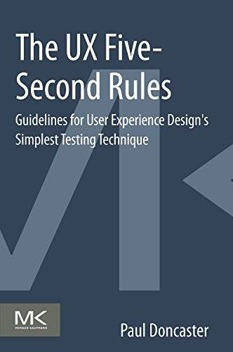 9780128005347: The UX Five-Second Rules: Guidelines for User Experience Design's Simplest Testing Technique