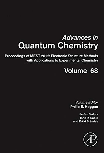 9780128005361: Proceedings of MEST 2012: Electronic Structure Methods with Applications to Experimental Chemistry, Volume 68 (Advances in Quantum Chemistry)