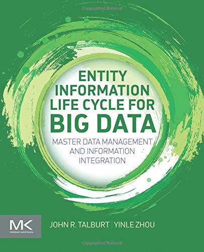 9780128005378: Entity Information Life Cycle for Big Data: Master Data Management and Information Integration