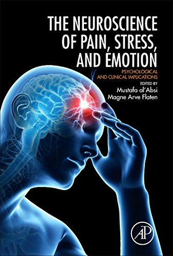 9780128005385: Neuroscience of Pain, Stress, and Emotion: Psychological and Clinical Implications