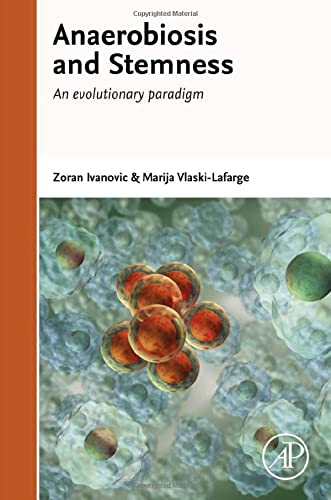 9780128005408: Anaerobiosis and Stemness: An Evolutionary Paradigm for Therapeutic Applications