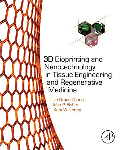 9780128005477: 3D Bioprinting and Nanotechnology in Tissue Engineering and Regenerative Medicine
