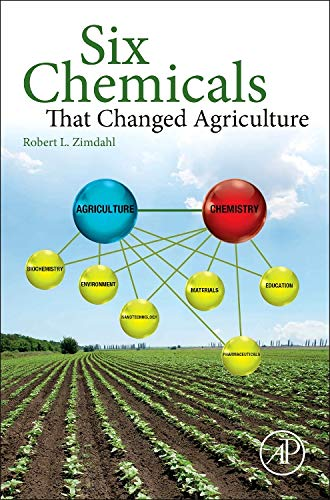 9780128005613: Six Chemicals That Changed Agriculture