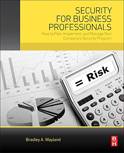 9780128005651: Security for Business Professionals: How to Plan, Implement, and Manage Your Company's Security Program
