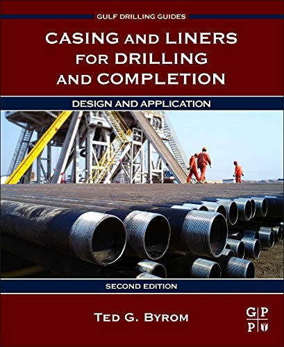 9780128005705: Casing and Liners for Drilling and Completion, Second Edition: Design and Application (Gulf Drilling Guides)