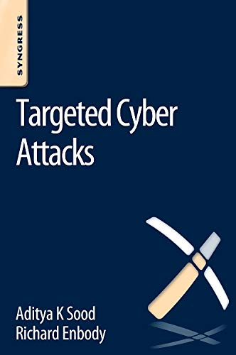 9780128006047: Targeted Cyber Attacks: Multi-staged Attacks Driven by Exploits and Malware