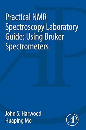 9780128006894: Practical NMR Spectroscopy Laboratory Guide: Using Bruker Spectrometers