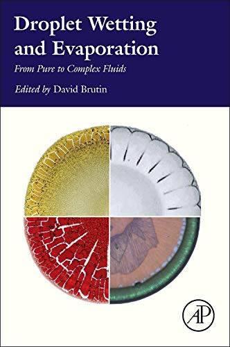 9780128007228: Droplet Wetting and Evaporation: From Pure to Complex Fluids