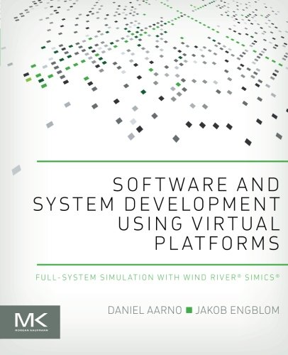 9780128007259: Software and System Development using Virtual Platforms: Full-System Simulation with Wind River Simics