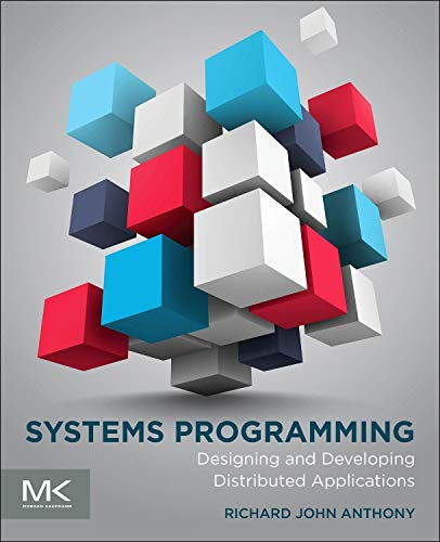 9780128007297: Systems Programming: Designing and Developing Distributed Applications