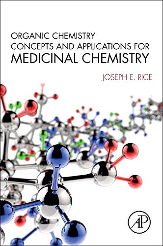 9780128007396: Organic Chemistry Concepts and Applications for Medicinal Chemistry