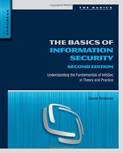 9780128007440: The Basics of Information Security, Second Edition: Understanding the Fundamentals of InfoSec in Theory and Practice