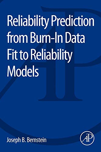 9780128007471: Reliability Prediction from Burn-In Data Fit to Reliability Models