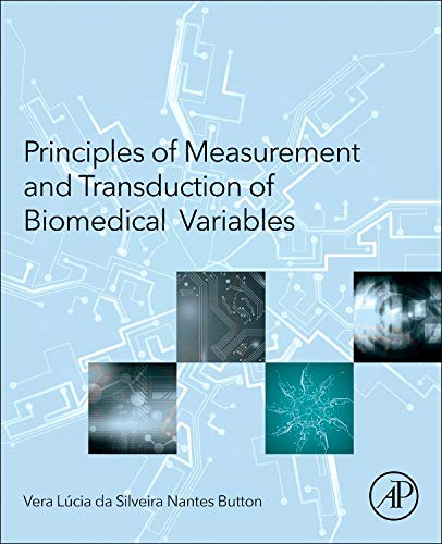 9780128007747: Principles of Measurement and Transduction of Biomedical Variables