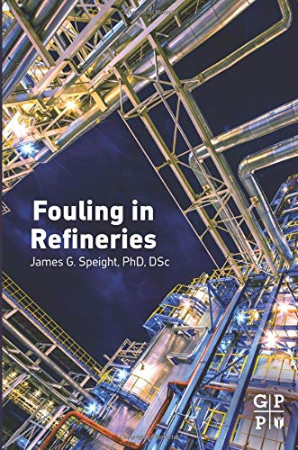 9780128007778: Fouling in Refineries