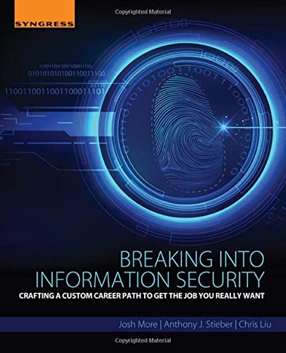9780128007839: Breaking into Information Security: Crafting a Custom Career Path to Get the Job You Really Want