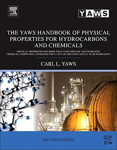 9780128008348: The Yaws Handbook of Physical Properties for Hydrocarbons and Chemicals: Physical Properties for More Than 54,000 Organic and Inorganic Chemical ... C1 to C100 Organics and Ac to Zr Inorganics
