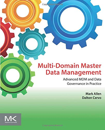 9780128008355: Multi-Domain Master Data Management: Advanced MDM and Data Governance in Practice