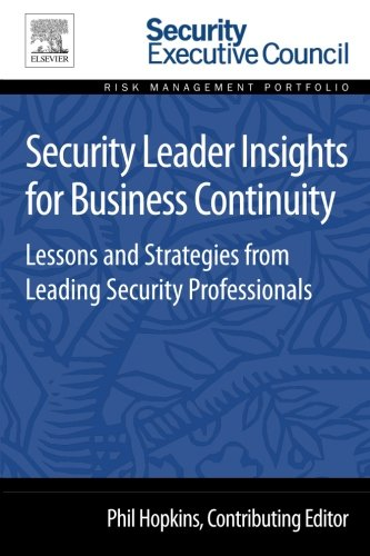 9780128008393: Security Leader Insights for Business Continuity: Lessons and Strategies from Leading Security Professionals