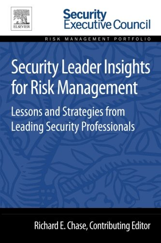 9780128008409: Security Leader Insights for Risk Management: Lessons and Strategies from Leading Security Professionals