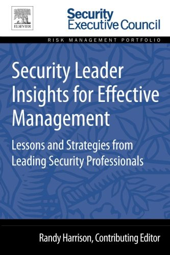 9780128008423: Security Leader Insights for Effective Management: Lessons and Strategies from Leading Security Professionals