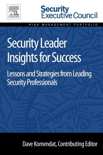 9780128008447: Security Leader Insights for Success: Lessons and Strategies from Leading Security Professionals (Risk Management Portfolio)