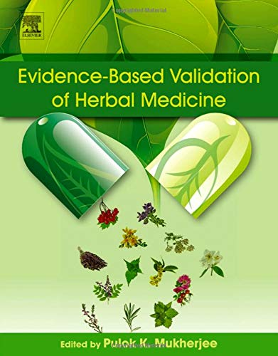 Evidence-Based Validation of Herbal Medicine: Mukherjee, Pulok K.