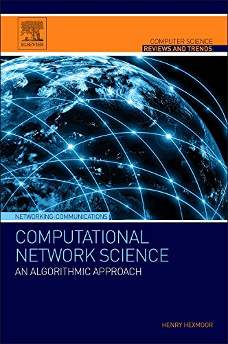 9780128008911: Computational Network Science: An Algorithmic Approach (Computer Science Reviews and Trends)