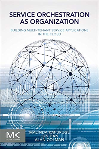 9780128009383: Service Orchestration as Organization: Building Multi-Tenant Service Applications in the Cloud