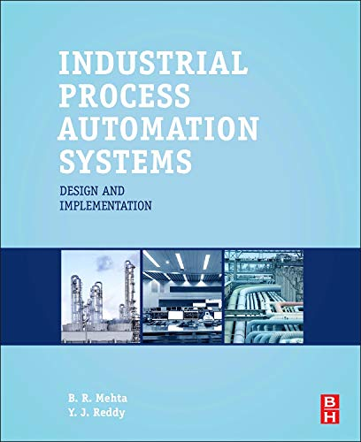 9780128009390: Industrial Process Automation Systems: Design and Implementation