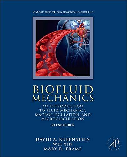 Biofluid Mechanics, Second Edition: An Introduction to Fluid Mechanics, Macrocirculation, and ...