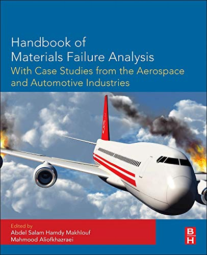 9780128009505: Handbook of Materials Failure Analysis with Case Studies from the Aerospace and Automotive Industries