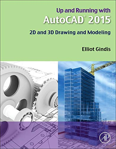 9780128009543: Up and Running with AutoCAD 2015: 2D and 3D Drawing and Modeling