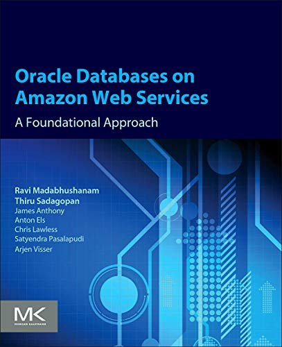 9780128009567: Oracle Databases on Amazon Web Services: A Foundational Approach