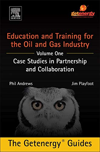 9780128009628: Education and Training for the Oil and Gas Industry: Case Studies in Partnership and Collaboration