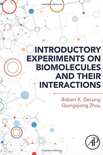 9780128009697: Introductory Experiments on Biomolecules and Their Interactions