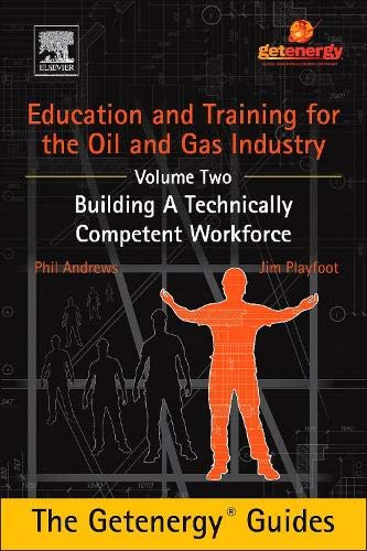 9780128009758: Education and Training for the Oil and Gas Industry: Building a Technically Competent Workforce: Volume 2 (The Getenergy Guides)