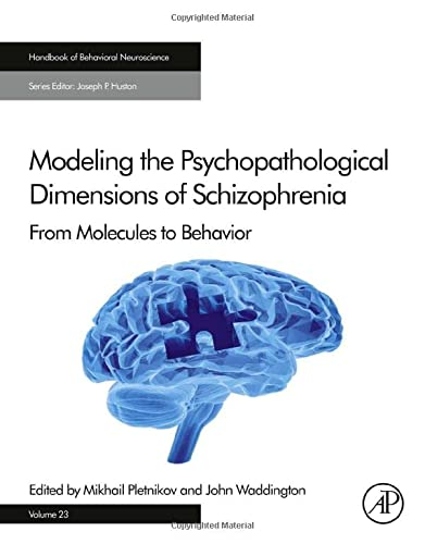 Modeling the Psychopathological Dimensions of Schizophrenia: From Molecules to Behavior (Handbook ...