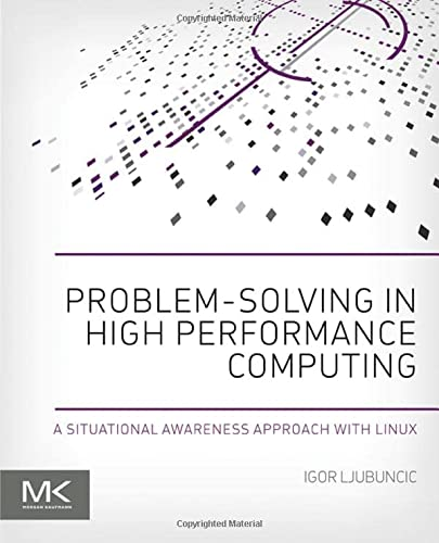 9780128010198: Problem-solving in High Performance Computing: A Situational Awareness Approach With Linux