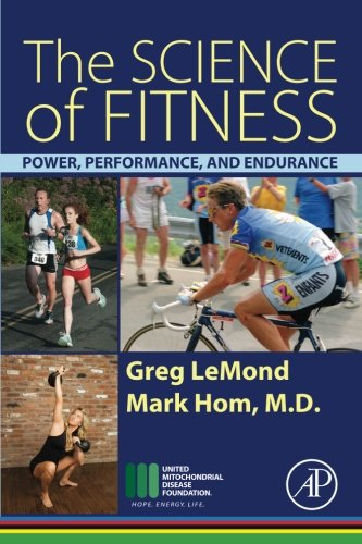 9780128010235: The Science of Fitness: Power, Performance, and Endurance