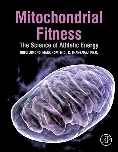 9780128010303: Mitochondrial Fitness: The Science of Athletic Energy