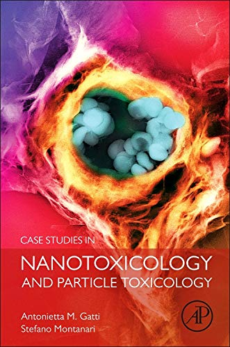 9780128012154: Case Studies in Nanotoxicology and Particle Toxicology