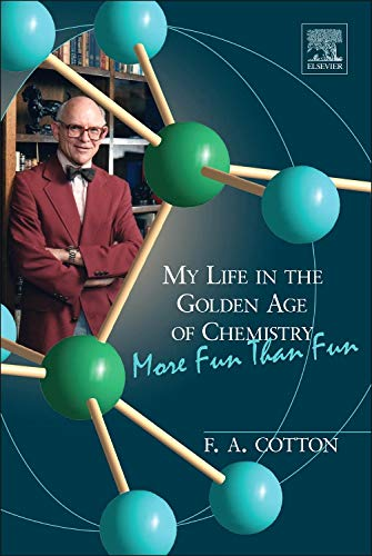 9780128012161: My Life in the Golden Age of Chemistry: More Fun Than Fun