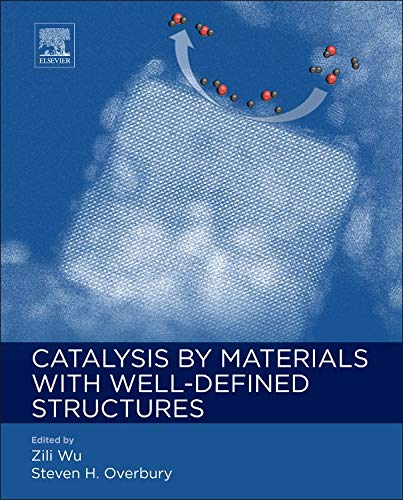 9780128012178: Catalysis by Materials with Well-Defined Structures