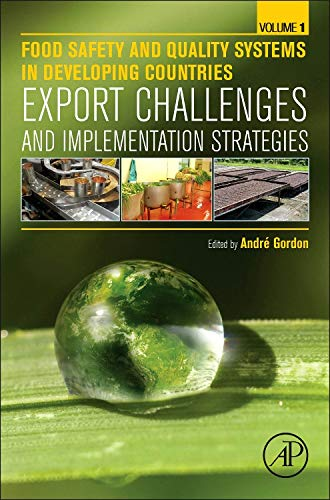 9780128012277: Food Safety and Quality Systems in Developing Countries: Volume One: Export Challenges and Implementation Strategies