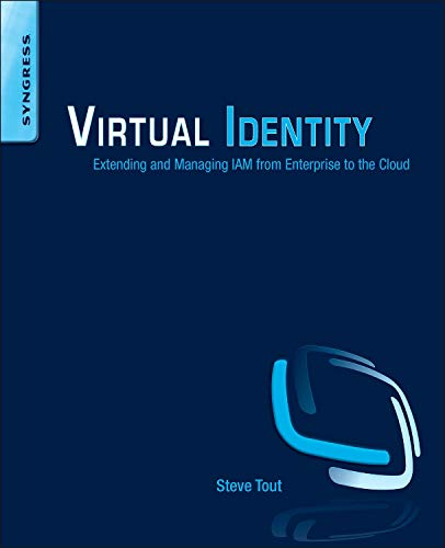 9780128012307: Virtual Identity: Extending and Managing IAM from Enterprise to the Cloud